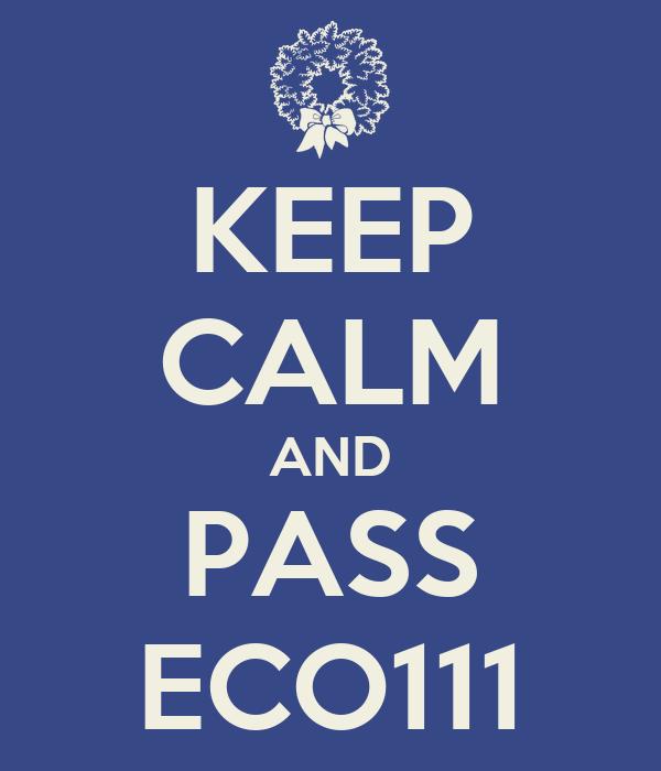 KEEP CALM AND PASS ECO111
