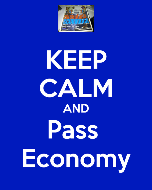 KEEP CALM AND Pass  Economy