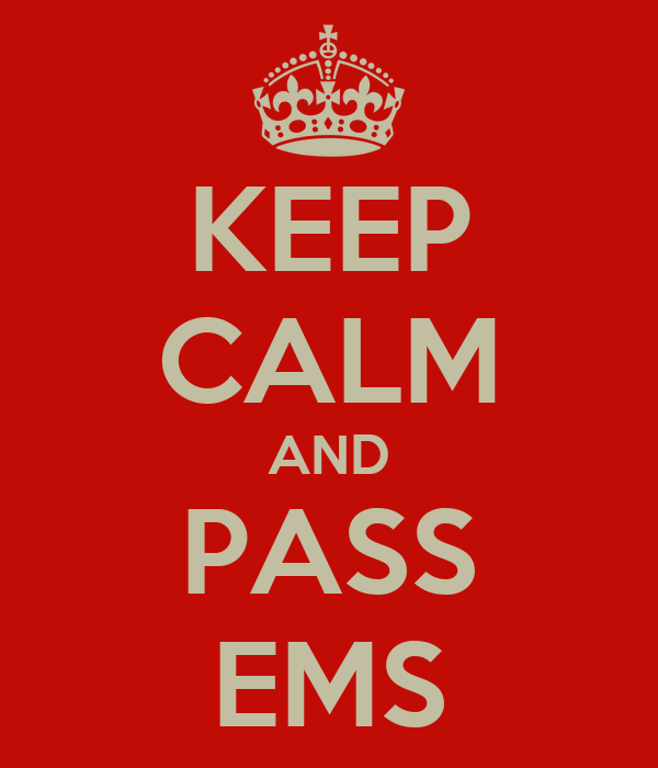 KEEP CALM AND PASS EMS