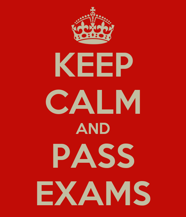 KEEP CALM AND PASS EXAMS