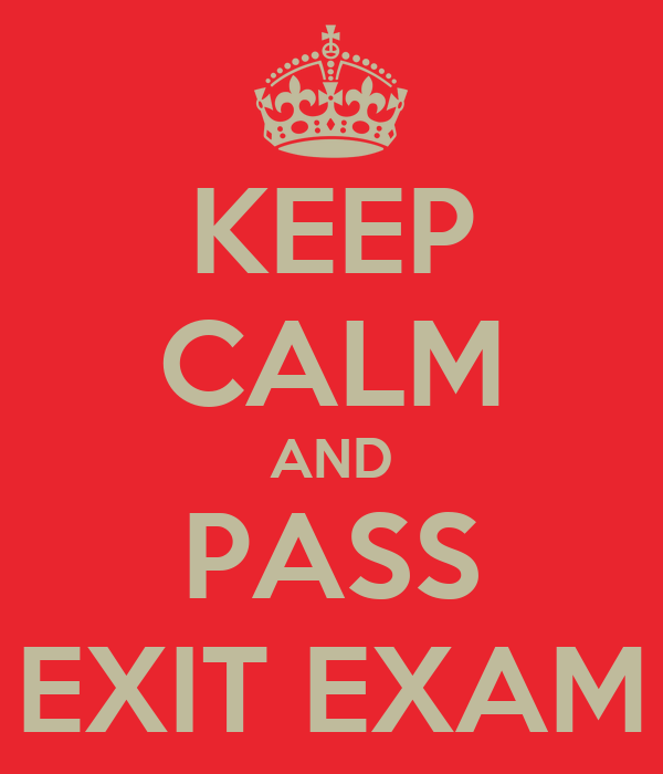 KEEP CALM AND PASS EXIT EXAM