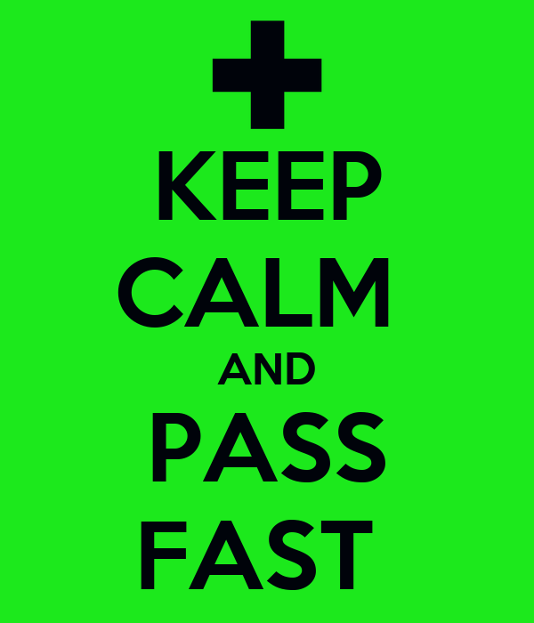 KEEP CALM  AND PASS FAST