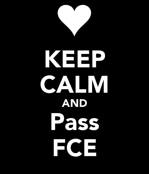 KEEP CALM AND Pass FCE