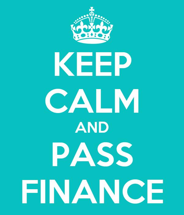 KEEP CALM AND PASS FINANCE