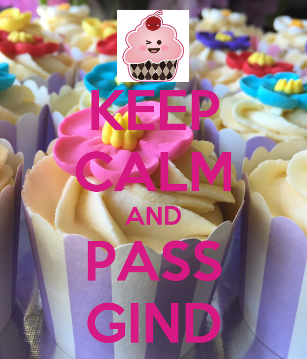 KEEP CALM AND PASS GIND