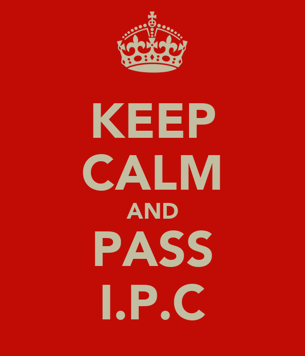 KEEP CALM AND PASS I.P.C