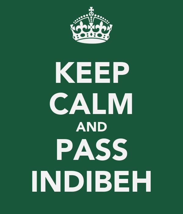 KEEP CALM AND PASS INDIBEH
