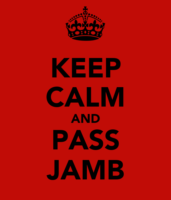 KEEP CALM AND PASS JAMB