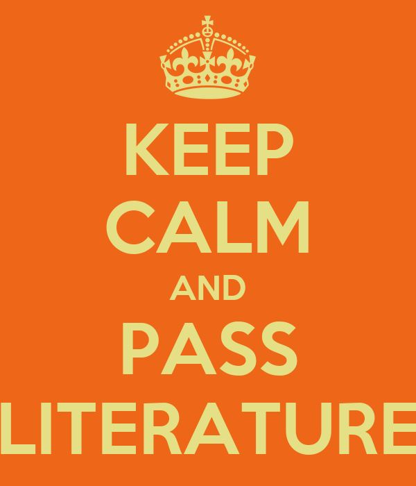 KEEP CALM AND PASS LITERATURE
