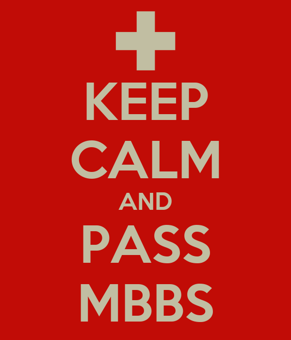 KEEP CALM AND PASS MBBS