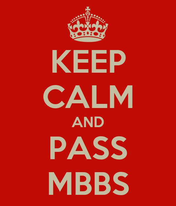 KEEP CALM AND PASS MBBS
