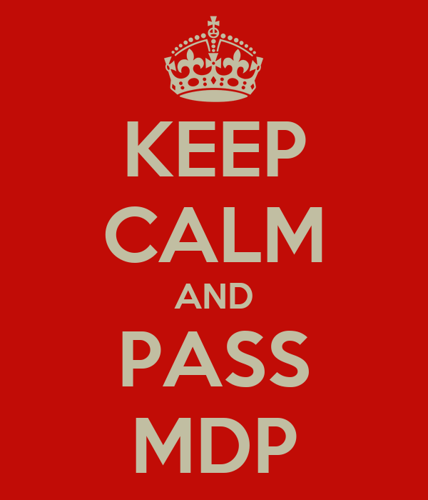 KEEP CALM AND PASS MDP