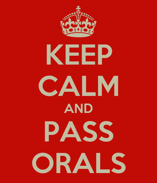 KEEP CALM AND PASS ORALS