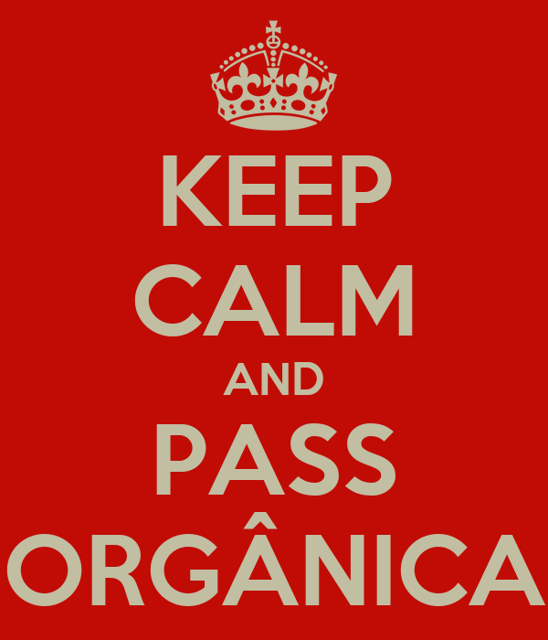 KEEP CALM AND PASS ORGÂNICA