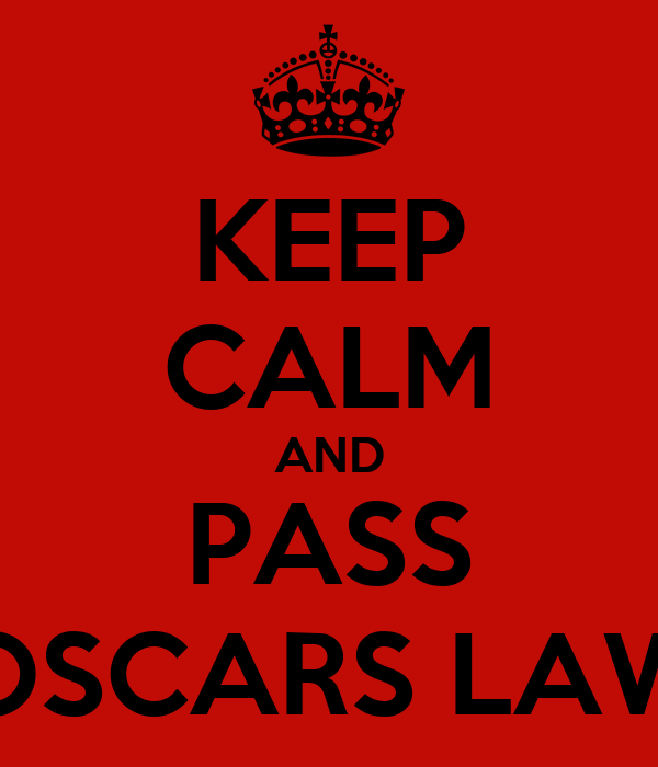 KEEP CALM AND PASS OSCARS LAW