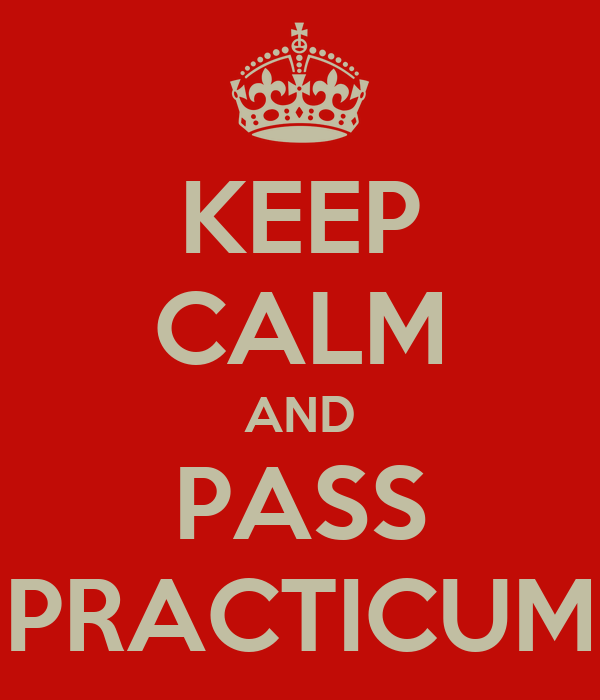 KEEP CALM AND PASS PRACTICUM