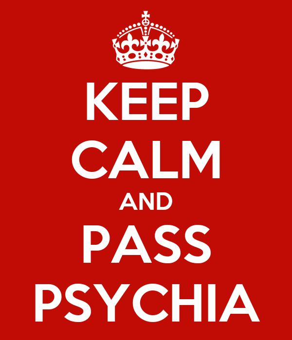 KEEP CALM AND PASS PSYCHIA