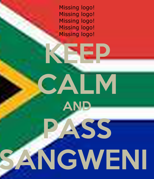 KEEP CALM AND PASS SANGWENI