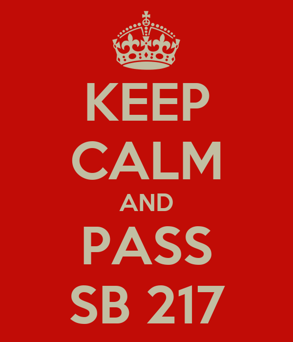 KEEP CALM AND PASS SB 217