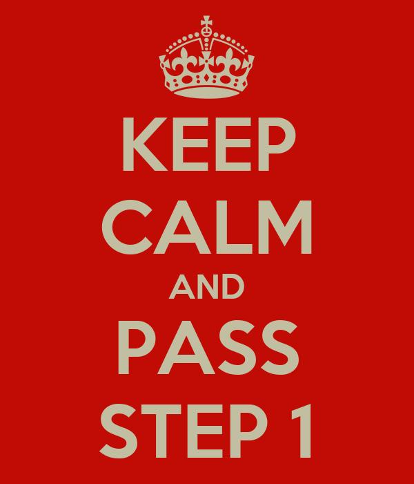 KEEP CALM AND PASS STEP 1