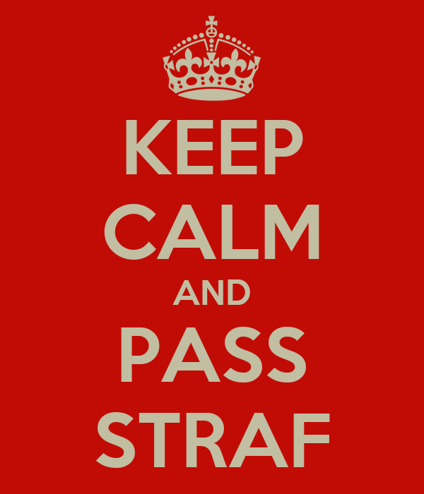 KEEP CALM AND PASS STRAF