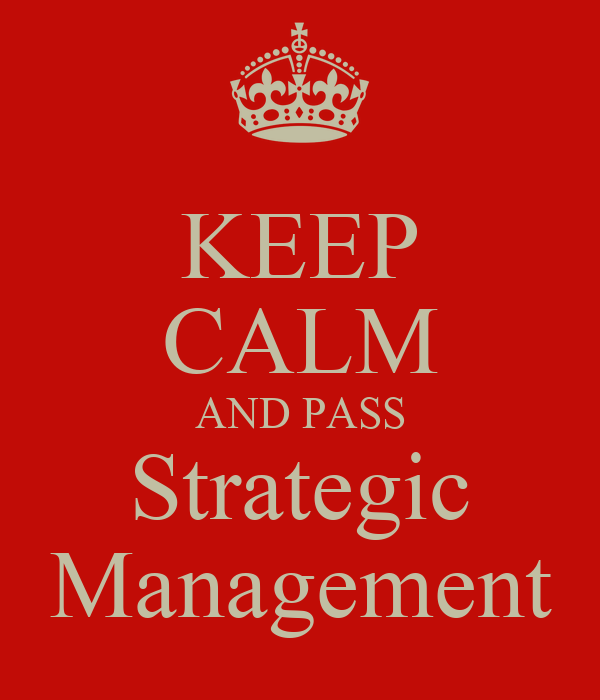 KEEP CALM AND PASS Strategic Management