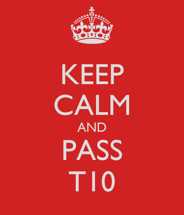 KEEP CALM AND PASS T10