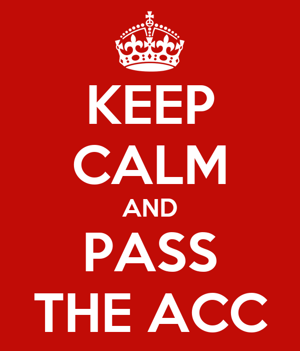 KEEP CALM AND PASS THE ACC