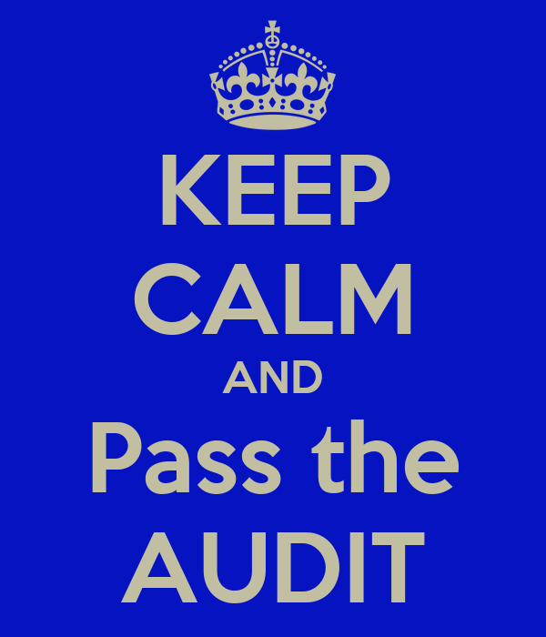 KEEP CALM AND Pass the AUDIT