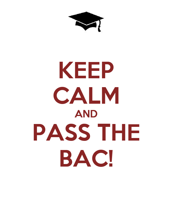 KEEP CALM AND PASS THE BAC!