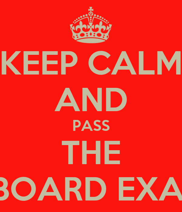 KEEP CALM AND PASS THE BBOARD EXAM