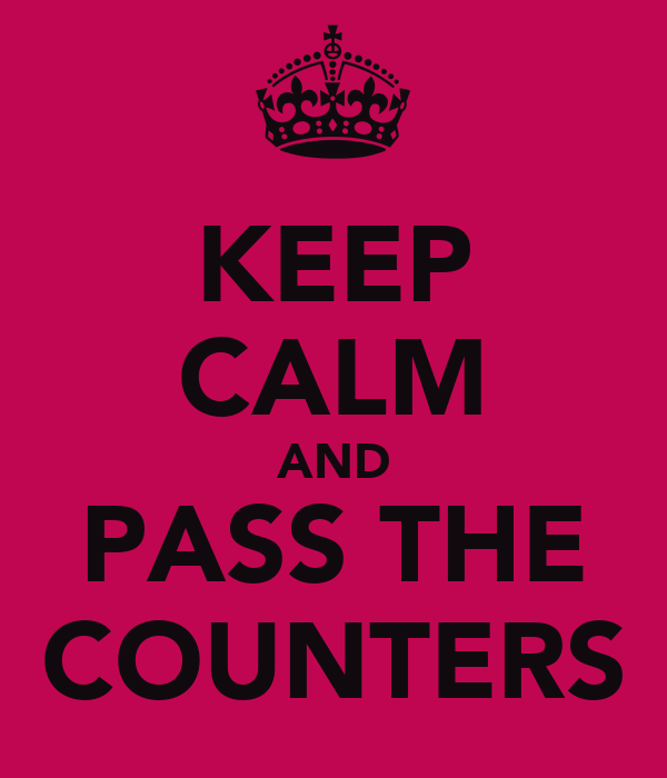 KEEP CALM AND PASS THE COUNTERS