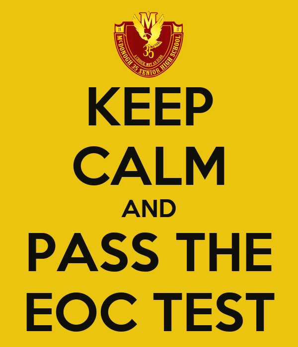 KEEP CALM AND PASS THE EOC TEST