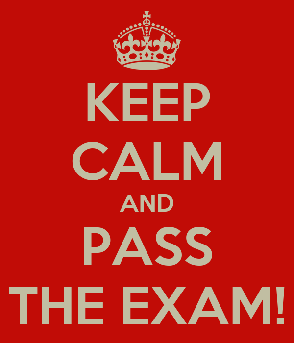 KEEP CALM AND PASS THE EXAM!