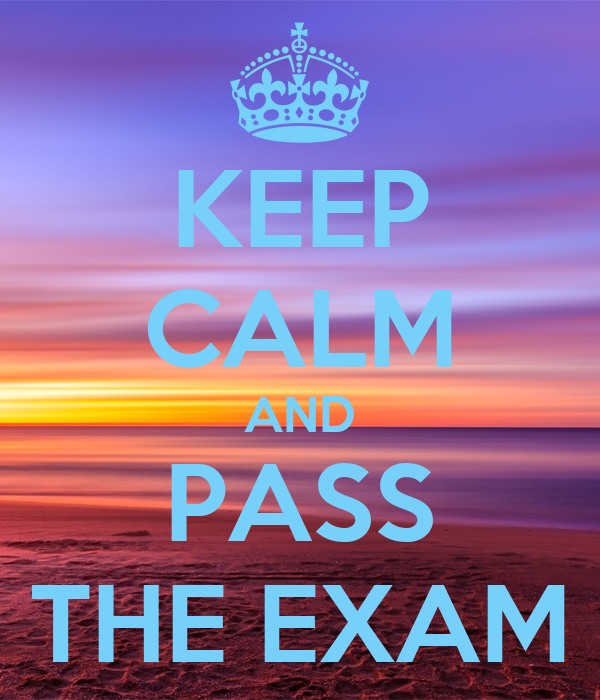 KEEP CALM AND PASS THE EXAM