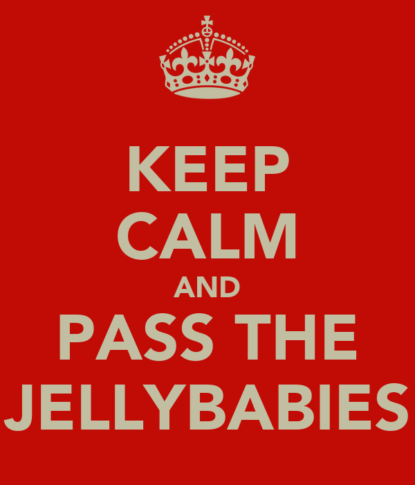 KEEP CALM AND PASS THE JELLYBABIES