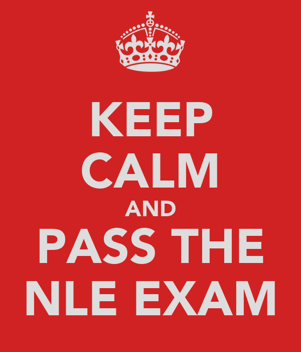 KEEP CALM AND PASS THE NLE EXAM