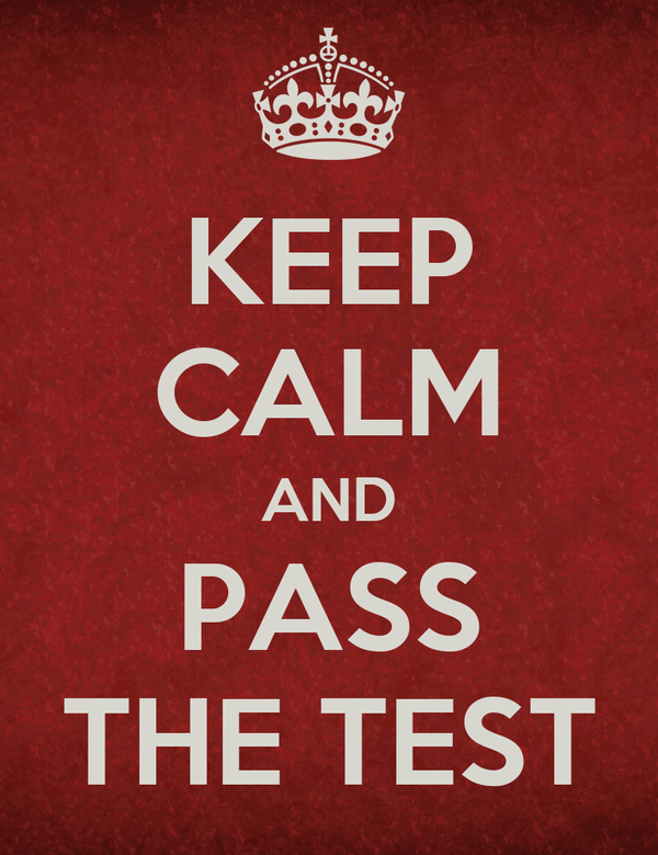KEEP CALM AND PASS THE TEST