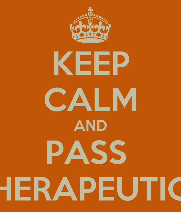 KEEP CALM AND PASS  THERAPEUTICS