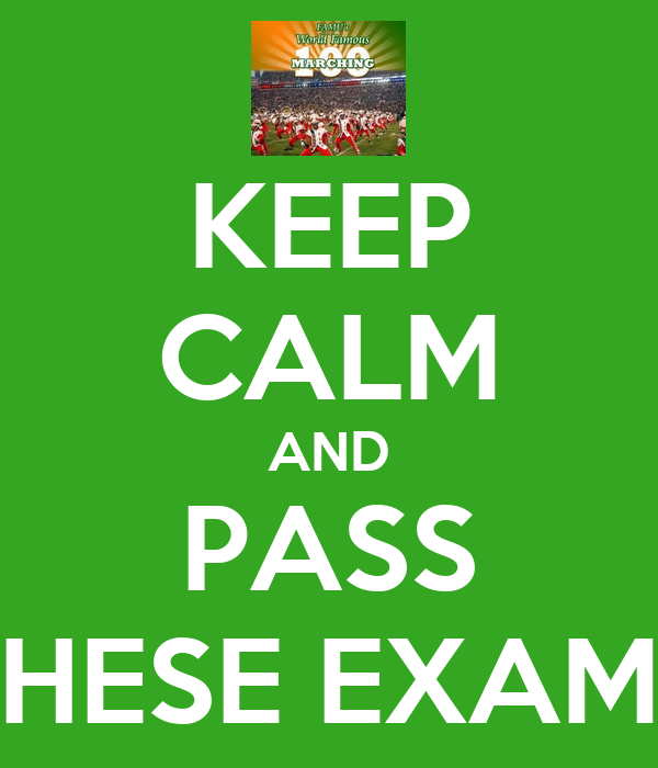 KEEP CALM AND PASS THESE EXAMS