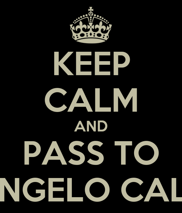 KEEP CALM AND PASS TO ARCANGELO CALVONE