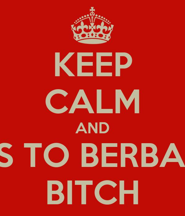 KEEP CALM AND PASS TO BERBATOV BITCH