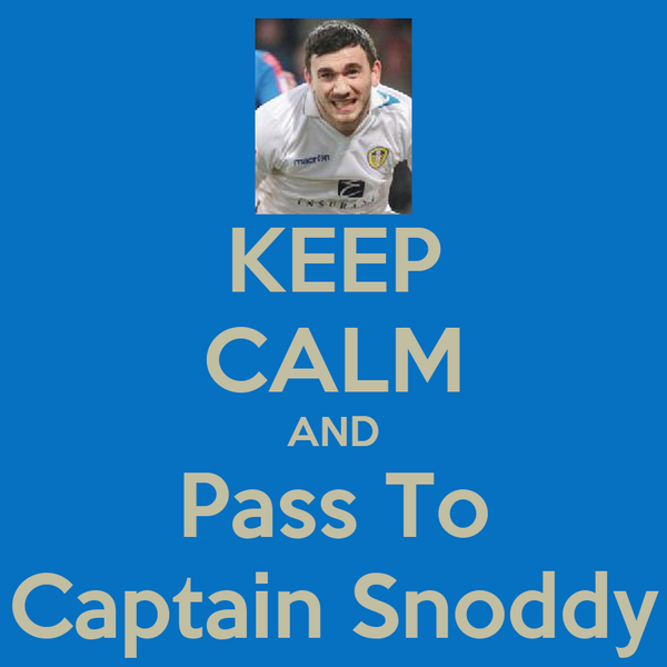 KEEP CALM AND Pass To Captain Snoddy