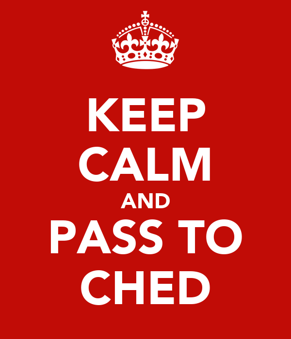 KEEP CALM AND PASS TO CHED
