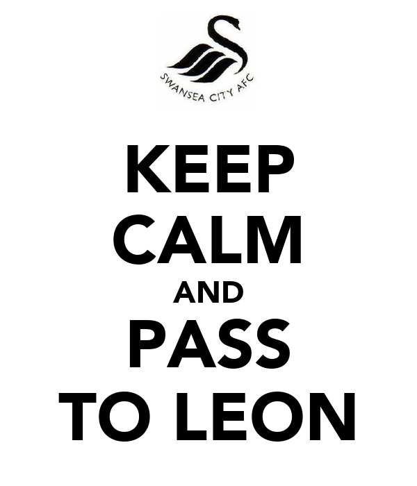 KEEP CALM AND PASS TO LEON