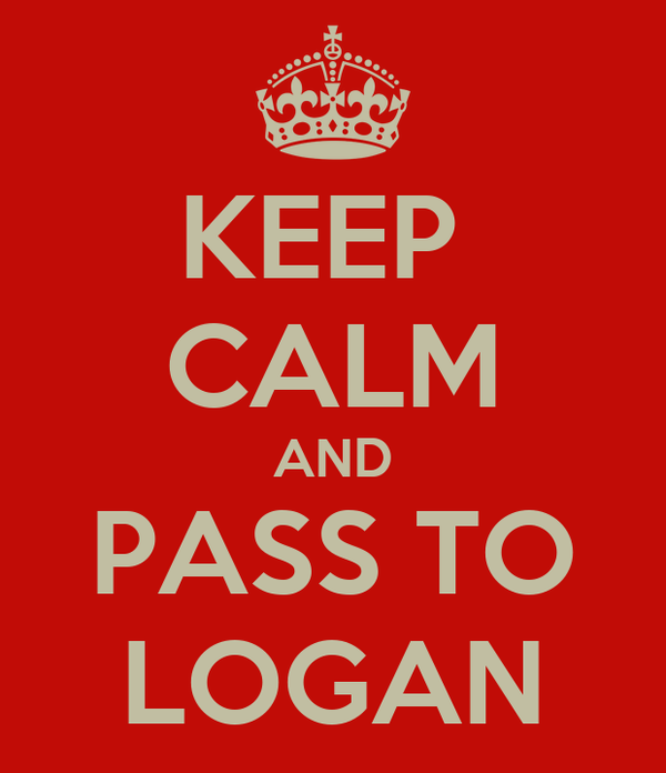 KEEP  CALM AND PASS TO LOGAN