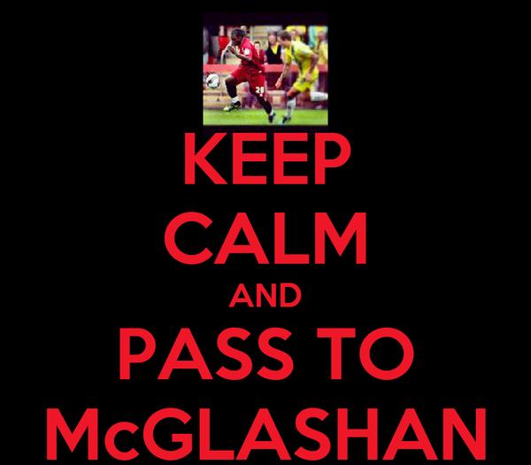 KEEP CALM AND PASS TO McGLASHAN