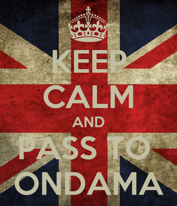 KEEP CALM AND PASS TO  ONDAMA
