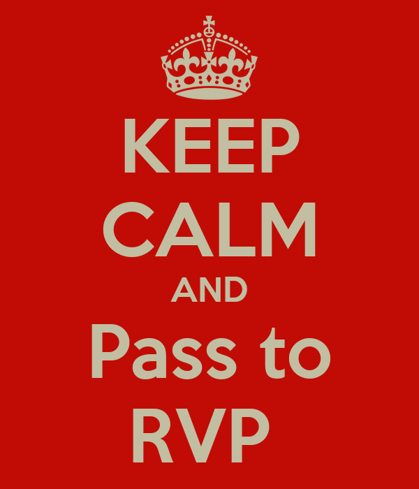 KEEP CALM AND Pass to RVP