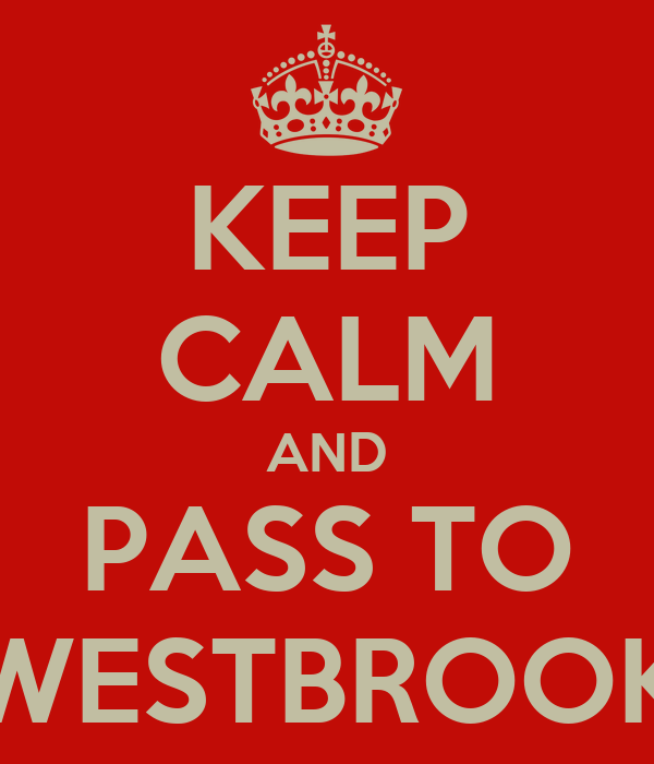 KEEP CALM AND PASS TO WESTBROOK